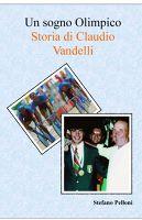 Un sogno Olimpico – Storia di Claudio Vandelli