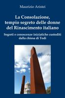 La Consolazione, tempio segreto delle donne del Rinascimento italiano