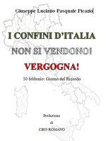 I CONFINI D'ITALIA NON SI VENDONO! VERGOGNA!