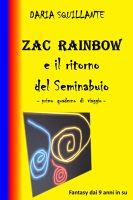 ZAC RAINBOW e il ritorno del Seminabuio