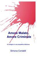 Amore Malato, Amore criminale