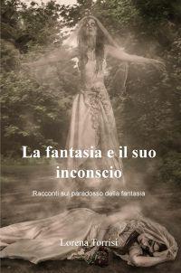La fantasia e il suo inconscio
