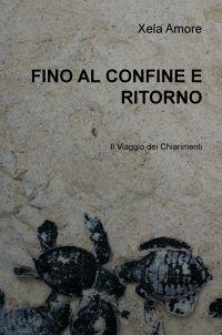 FINO AL CONFINE E RITORNO