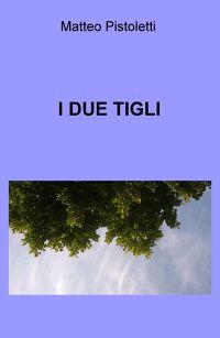 I DUE TIGLI