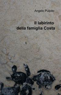 Il labirinto della famiglia Costa