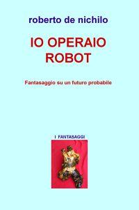 IO OPERAIO ROBOT