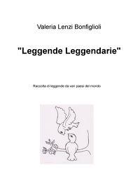 """""""Leggende Leggendarie"""""""
