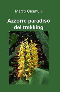 Azzorre paradiso del trekking