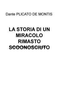 LA STORIA DI UN MIRACOLO RIMASTO SCOONOSCIUTO
