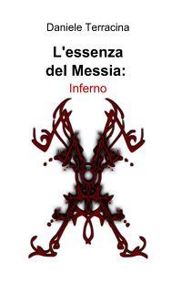 L'essenza del Messia: Inferno