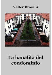 La banalità del condominio