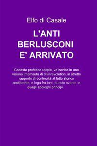 L'ANTI-BERLUSCONI E' ARRIVATO