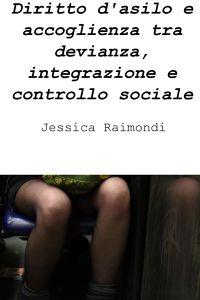 Diritto d'asilo e accoglienza tra devianza, integrazione e controllo sociale
