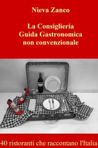 La Consiglieria. Guida gastronomica non convenzionale.