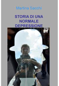 STORIA DI UNA NORMALE DEPRESSIONE