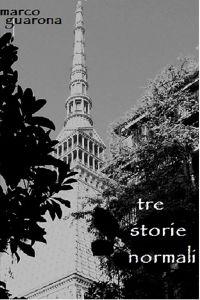 TRE STORIE NORMALI