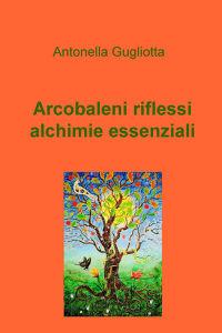 Arcobaleni riflessi alchimie essenziali