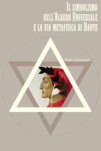 Il simbolismo dell'Albero Universale e la via metafisica di Dante