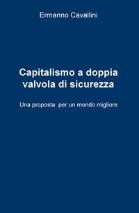Il capitalismo a doppia valvola di sicurezza