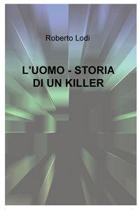 L'UOMO – STORIA DI UN KILLER