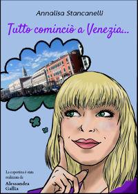 TUTTO COMINCIO' A VENEZIA