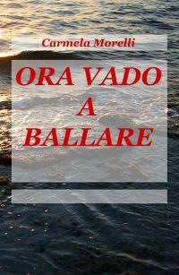 ORA VADO A BALLARE