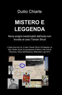MISTERO E LEGGENDA: nove enigmi inestricabili...