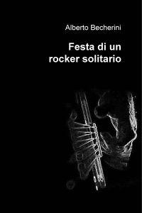 Festa di un rocker solitario