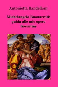 Michelangelo Buonarroti: guida alle mie opere...