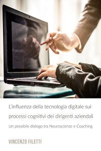 L'influenza della tecnologia digitale sui processi cognitivi dei dirigenti aziendali