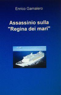 """Assassinio sulla """"Regina dei mari"""""""