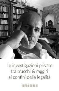 Le investigazioni private tra trucchi & raggiri...