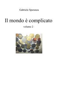 il mondo è complicato volume 2