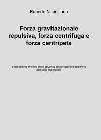 Forza gravitazionale repulsiva, forza centrifuga...
