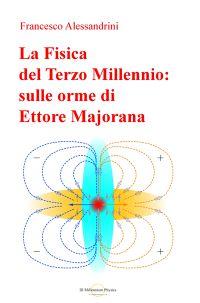 La Fisica del Terzo Millennio: sulle orme di Ettore...
