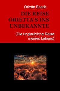 DIE REISE ORIETTA'S INS UNBEKANNTE