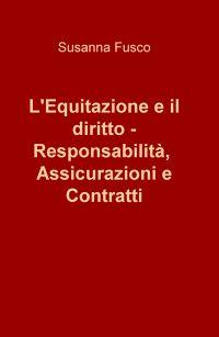 L'Equitazione e il diritto – Responsabilità, Assicurazioni e Contratti