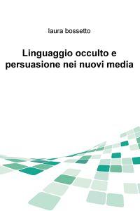 Linguaggio occulto e persuasione nei nuovi media