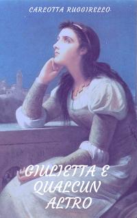 Giulietta e qualcun altro