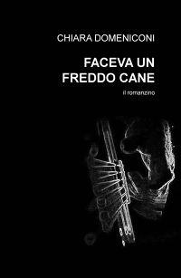 FACEVA UN FREDDO CANE