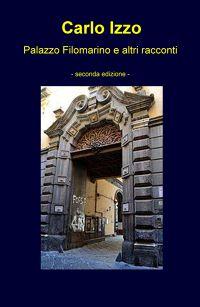 Palazzo Filomarino e altri racconti