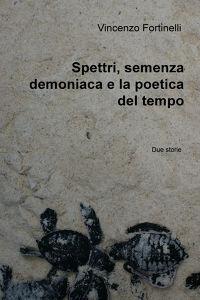 Spettri, semenza demoniaca e la poetica del tempo