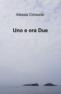 Uno e ora Due