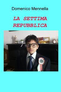 LA SETTIMA REPUBBLICA