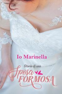 Io, Marinella, Storia di una sposa formosa