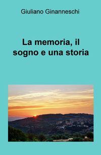 La memoria, il sogno e una storia