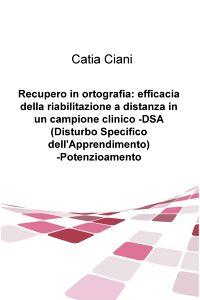 Recupero in ortografia: efficacia della riabilitazione a distanza in un campione clinico -DSA (Disturbo Specifico dell'Apprendimento) -Potenzioamento