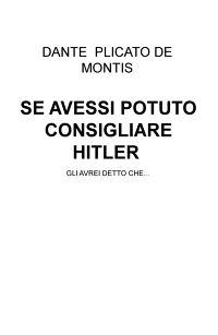 SE AVESSI POTUTO CONSIGLIARE HITLER