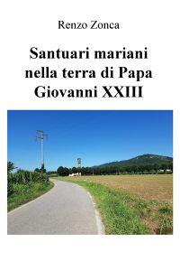 Santuari mariani nella terra di Papa Giovanni XXIII