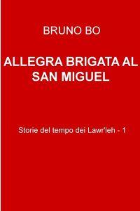 ALLEGRA BRIGATA AL SAN MIGUEL